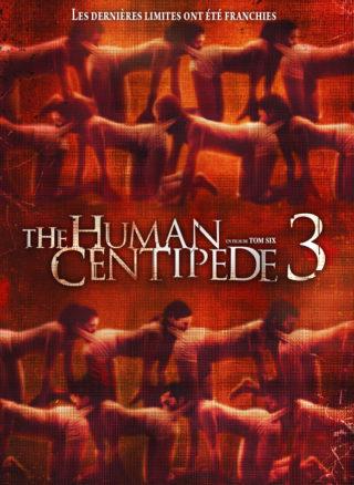 Affiche THE HUMAN CENTIPEDE 3